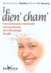 Le dien' cham' ; une étonnante méthode vietnamienne de réflexologie faciale - Couverture - Format classique
