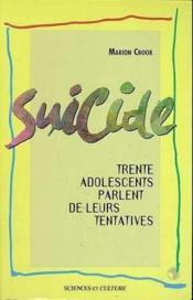 Suicide - Trente Adolescents Parlent De Leurs Tentatives - Couverture - Format classique