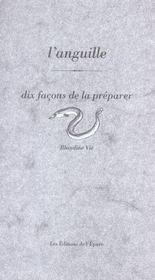 Dix Facons De Preparer ; L'Anguille - Intérieur - Format classique