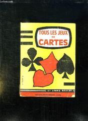 Tous Les Jeux De Cartes Et Leurs Regles. - Couverture - Format classique