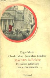Mai 1968 : La Breche. Premieres Reflexions Sur Les Evenements. - Couverture - Format classique