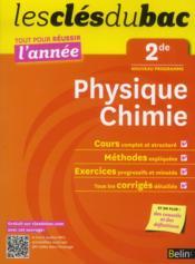 Les Cles Du Bac ; Tout Pour Réussir L'Année ; Physique-Chimie ; 2nde - Couverture - Format classique