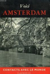 Voici Amsterdam. Collection : Contacts Avec Le Monde. - Couverture - Format classique
