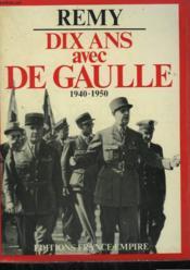 Dix Ans Avec De Gaulle. 1940-1950. - Couverture - Format classique