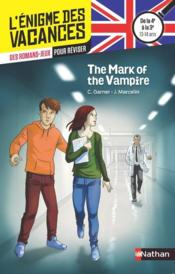Vente livre :  L'ENIGME DES VACANCES COLLEGE T.34 ; the mark of the vampire ; de la 4e à la 3e  - Collectif - Charlotte Garner - Anne Rouvin