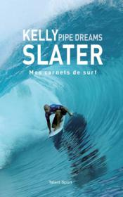 Vente livre :  Kelly Slater : pipe dreams  - Kelly Slater