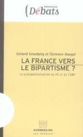 La France vers le bipartisme? ; la présidentialisation du PS et de l'UMP - Couverture - Format classique