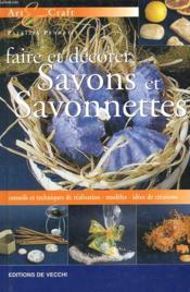 Faire Et Decorer Savons Et Savonnettes - Couverture - Format classique