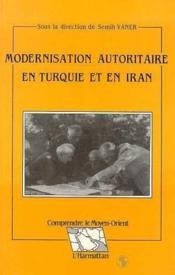 Modernisation autoritaire en Turquie et en Iran - Couverture - Format classique