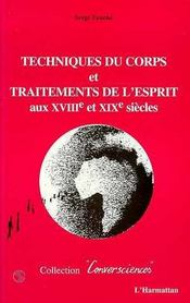 Techniques Du Corps Et Traitements De L'Esprit Aux Xviii Et Xix Siecles - Intérieur - Format classique