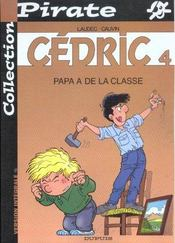 Cédric.. 4. Papa a de la classe - Intérieur - Format classique