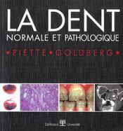 La dent normale et pathologique - Intérieur - Format classique