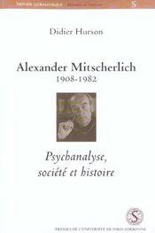 Alexander Mitterlisch. Psychanalyse Societe Et Histoire - Intérieur - Format classique