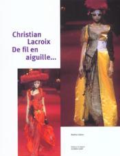 Christian Lacroix De Fil En Aiguille - Couverture - Format classique
