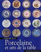 L'Aventure De La Porcelaine Et Arts De La Table - Intérieur - Format classique