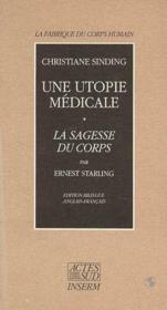 Une utopie medicale ; la sagesse du corps - Couverture - Format classique