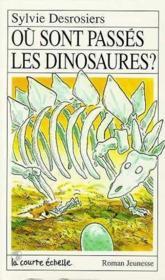 Ou Sont Passe Les Dinosaures - Couverture - Format classique