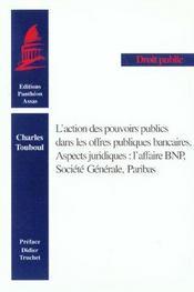 L'Action Des Pouvoirs Publics Dans Les Offres Publiques Bancaires - Intérieur - Format classique