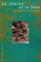 La chaine et le lien: une vision de la traite negriere - Couverture - Format classique