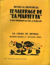 La Naufrage De La Marietta. 37 Bois Originaux De Ch. J. Hallo. Le Livre De Demain N° 151. - Couverture - Format classique