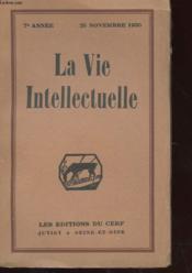 La Vie Intellectuelle - 25 Novembre 1935 - Questions Religieuses - Questions Politiques Et Sociales - Philosophie Et Sciences - Les Lettres Et Les Arts - Couverture - Format classique