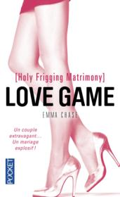 Vente  Love game ; holy frigging matrimony  - Emma Chase