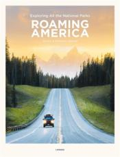 Vente livre :  Roaming America : exploring all the US national parks  - Collectif