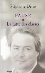 Vente  Pause t.2 ; la lutte des classes  - Denis-S - Stephane Denis
