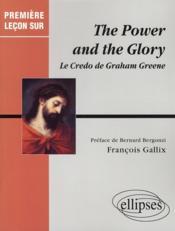 The power and the glory ; le credo de graham greene - Couverture - Format classique