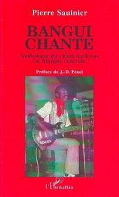 Bangui chante ; anthologie du chant moderne en afrique centrale - Intérieur - Format classique