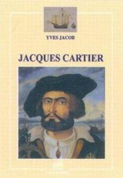Vente livre :  Jacques cartier  - Yves Jacob