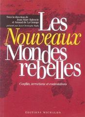 Les Nouveaux Mondes Rebelles ; Conflits, Terrorisme Et Contestations - Intérieur - Format classique