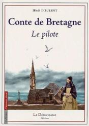 Contes de Bretagne ; le pilote - Couverture - Format classique