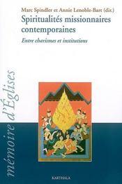 Spiritualites missionnaires contemporaines ; entre charismes et institutions - Intérieur - Format classique