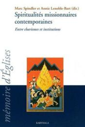 Spiritualités missionnaires contemporaines ; entre charismes et institutions - Couverture - Format classique