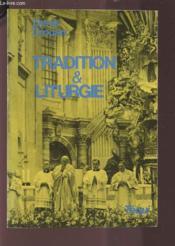 Tradition Et Liturgie - Couverture - Format classique