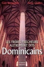 Les Freres Precheurs Autrement Dit Dominicains - Couverture - Format classique