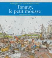 Tanguy Le Petit Mousse - Nouvelle Edition - Couverture - Format classique