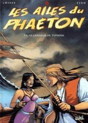 Les ailes du phaeton t.4 ; le chasseur de typhons - Couverture - Format classique