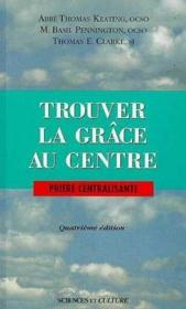Trouver La Grace Au Centre - Couverture - Format classique