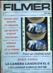 Filmer N° 1 Ete 1978. Sommaire: Michel Moy Peintre Et Cineaste, Les Secrets D Oskar Fischinger, Howard Hawks Et Le Cinema De Comedie... - Couverture - Format classique