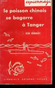 Le Poisson Chinois Se Bagarre A Tanger. - Couverture - Format classique