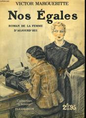 Nos Egales. Roman De La Femme D'Aujourd'Hui. Collection : L'Amour N° 9 - Couverture - Format classique