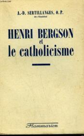 Henri Bergson Et Le Catholicisme. - Couverture - Format classique