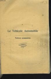 Le Vehicule Automobile. Notion Sommaires. - Couverture - Format classique