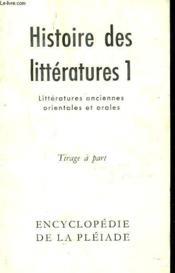Histoire Des Litteratures 1. Litteratures Anciennes, Orientales Et Orales. Tirage A Part (Extrait) - Couverture - Format classique
