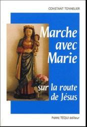 Marche avec Marie sur la route de Jésus - Couverture - Format classique