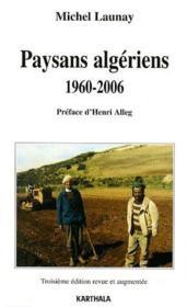 Paysans algériens 1960-2006 (3e édition) - Couverture - Format classique