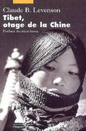 Tibet, Otage De La Chine - Couverture - Format classique