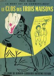 Le Clos Des Trois Maisons. Le Livre De Demain N° 51. - Couverture - Format classique